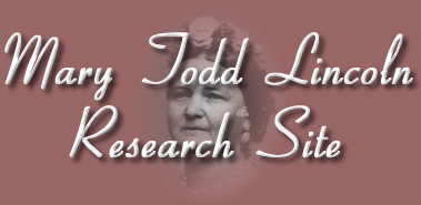 Mary Todd Lincoln Research Site